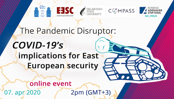 The Pandemic Disruptor: COVID-19's implications for East European security